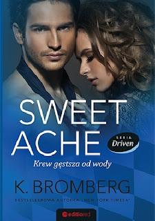 Sweet Ache. Krew gęstsza od wody - K. Bromberg