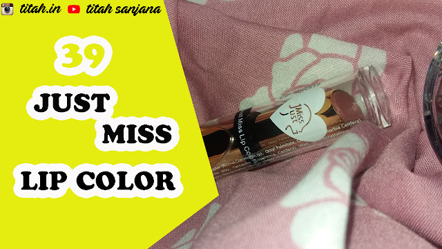 Just Miss Lip Color Lipstick 39 Review