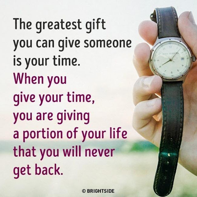 The greatest gift you can give someone is your time. When you give your time you are giving a portion of your life that you will never get back. quote about time love