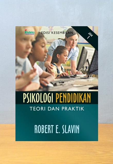 PSIKOLOGI PENDIDIKAN EDISI 9 JILID 1, Robert E. Slavin