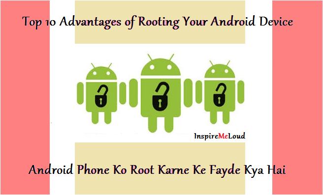 Android Phone ko Root Karne ke Fayde