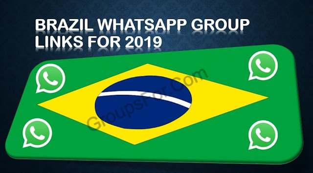Brazil Group Link_Latest Active Brazil Whatsapp Group Links For 2019