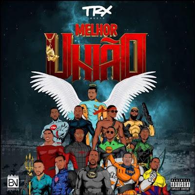 Trx Music - Melhor União (Álbum) [DOWNLOAD]
