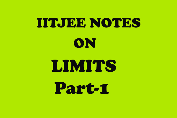 IITJEE Notes on Limits Class 11