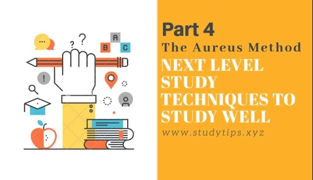 Next Level Study tips to study well | The Aureus Method Final Part