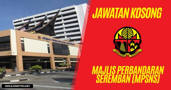 Jawatan Kosong di Majlis Perbandaran Seremban (MPSNS) 2019