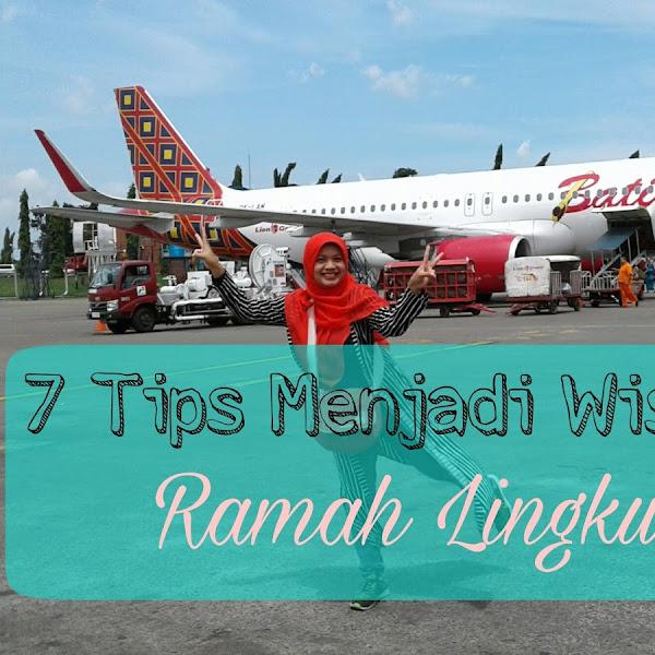 7 Tips Menjadi Wisatawan Ramah Lingkungan