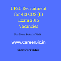 UPSC Recruitment for 413 CDS (II) Exam 2016 Vacancies