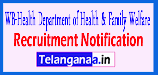 West Bengal State Health Family Welfare Department Recruitment Notification 2017 Last Date 20-06-2017