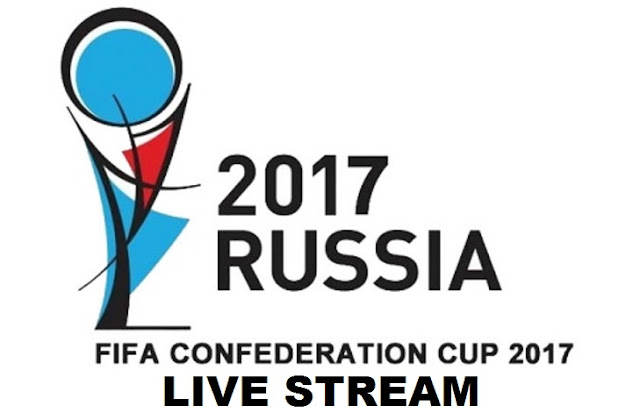 Watch FIFA Confederations Cup 2017 Live Stream