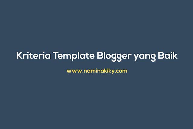 Kriteria Template Blogger yang Baik
