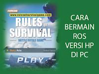 Cara Bermain Rules of Survival Versi Mobile di PC