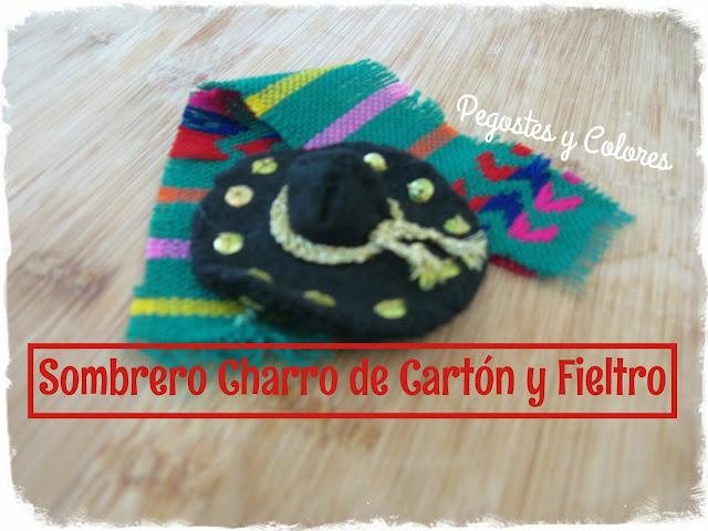 Pegostes y Colores: Sombrero de Charro de Cartón y Fieltro