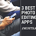 3 Best Photo Editing Apps For Android And iPhone #MustHave