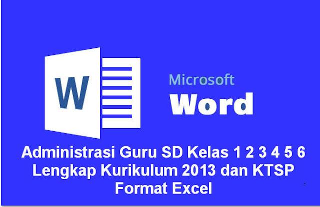 Administrasi Guru SD Kelas 1 2 3 4 5 6 Lengkap Kurikulum 2013 dan KTSP Format Excel