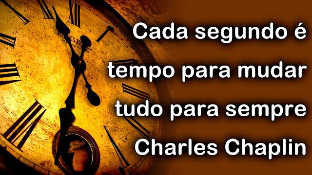 Charles Chaplin Frases A Vida é Uma Peça De Teatro: Frase De Reflexão