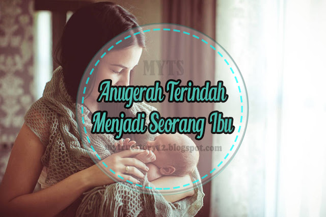 Anugerah Terindah Menjadi Seorang Ibu
