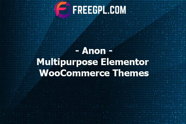 Anon - Multipurpose Elementor WooCommerce Themes Nulled Download Free
