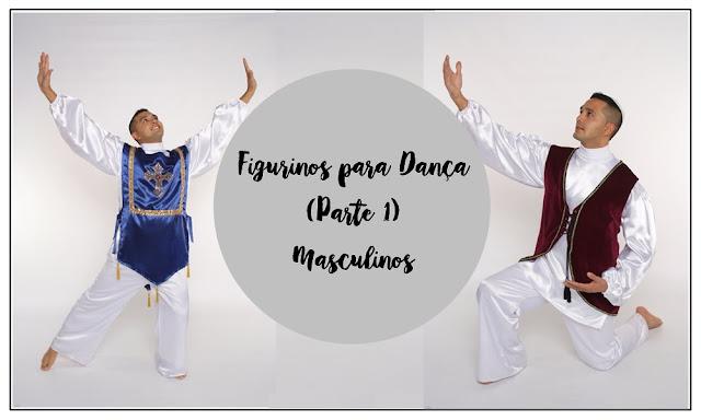 Figurinos para Dança - Masculinos (Parte 1), Vestes ministeriais masculinas, figurinos para dança, figurinos de dança para homens,