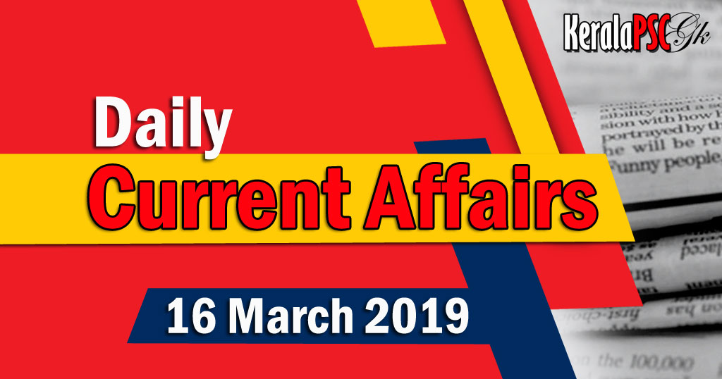 Kerala PSC Daily Malayalam Current Affairs 16 Mar 2019