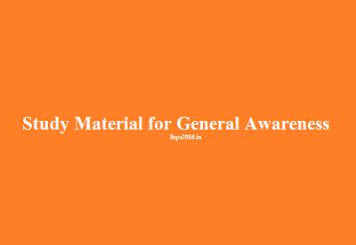 Study Material for General Awareness/General Knowledge