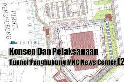 Konsep Dan Pelaksanaan Tunnel Penghubung MNC News Center (2)