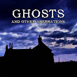 Ghosts and Other Aberrations - My New Book