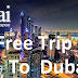 Get Free Trip To Dubai | Amazing Offer Of The Year!