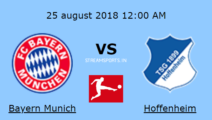 Bayern Munich V S Hoffenheim Preview And Live Channel Streamsports