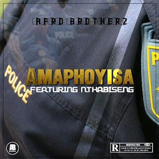 Afro Brotherz – Amaphoyisa (feat. Nthabiseng)