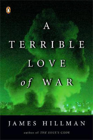 James Hillman - A Terrible Love of War PDF