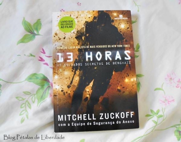 Resenha, livro, 13-Horas, Mitchell-Zuckoff, Bertrand-Brasil, opinião, trechos, atentado, líbia, eua, benghazi, filme