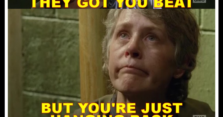 The_Walking_Dead_Season_6_Meme_Carol_Paula_Think_You_Beat_Hanging_Back_F_Their_Day_Up_6x13_DeadShed deadshed productions cool as carol edition the walking dead 6x13,Carol Meme Walking Dead
