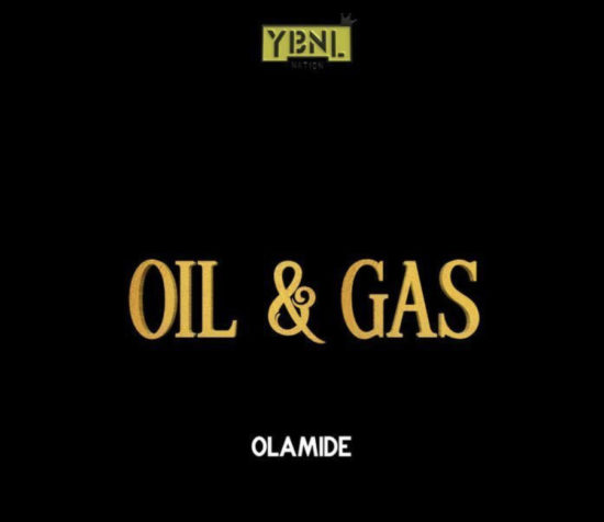 Music] Olamide – Oil & Gas - LEADWAYTUNEZ