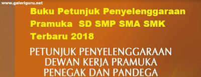 Buku Petunjuk Penyelenggaraan Pramuka  SD SMP SMA SMK Terbaru 2018