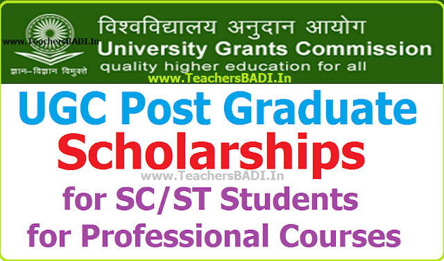 UGC,Post Graduate Scholarships,SC/ST Students,Professional Courses 2018