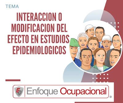 interacción o modificadoras de efecto, Estudios Epiemiologicos