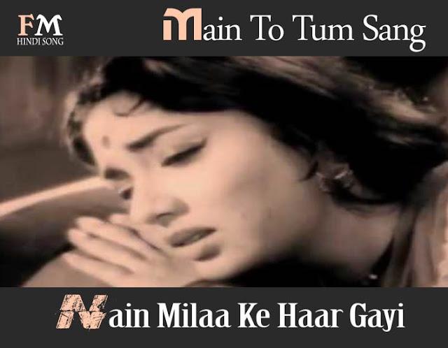 Main-To-Tum-Sang-Nain-Milaa-Ke-Man-Mauji-(1962)
