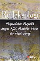 Judul Buku : REFLEKSOLOGI - Penyembuhan Penyakit dengan Pijat Pembuluh Darah dan Pusat Saraf