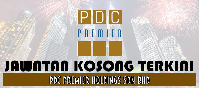 Jawatan Kosong PDC Premier Holdings 2017