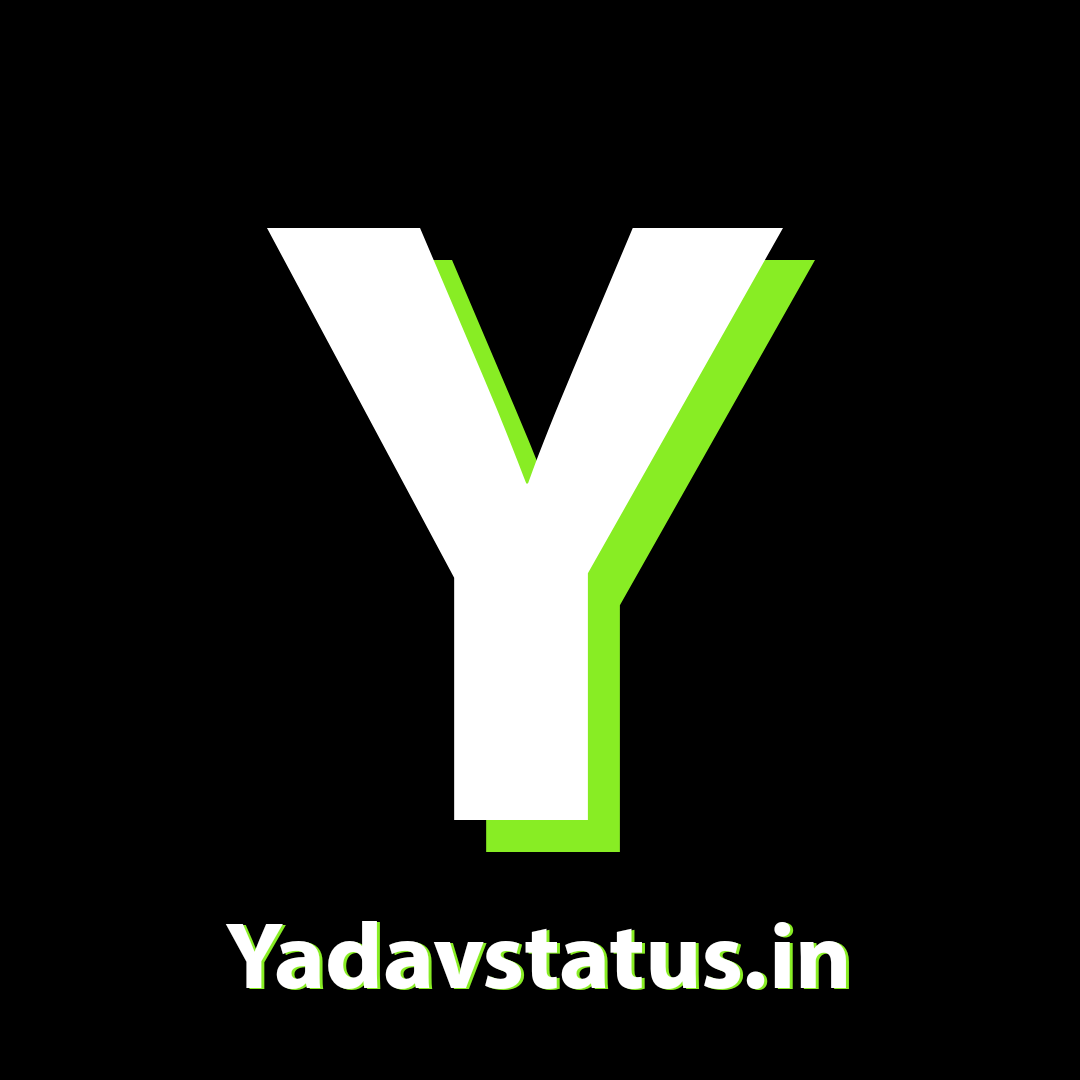 Yadav Status - Best Whatsapp, Instagram, Facebook Status