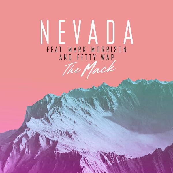 Nevada - The Mack (feat. Mark Morrison & Fetty Wap) - Single Cover