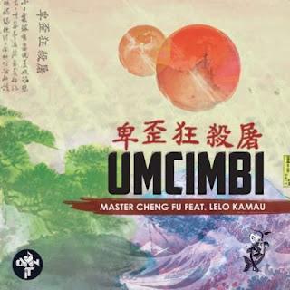 Master Cheng Fu Feat. Lelo Kamau – Umcimbi