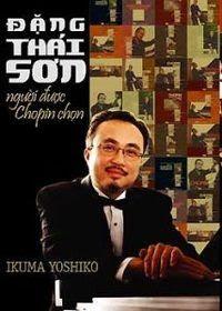 Đặng Thái Sơn - Người Được Chopin Chọn - Ikuma Yoshiko