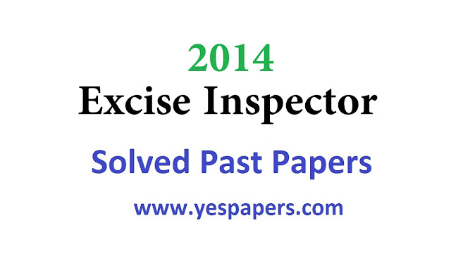 Excise Inspector Past Papers, Excise Officer, PPSC, FPSC