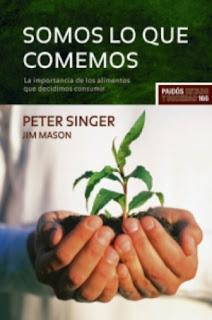 """""""Somos lo que comemos"""" - Peter Singer"""