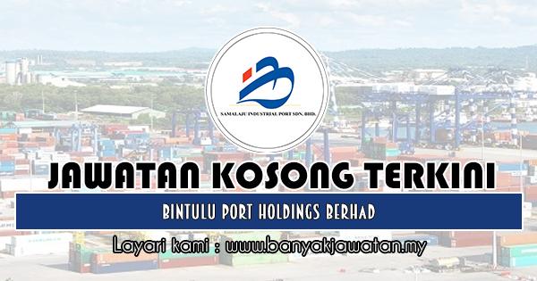 Jawatan Kosong 2019 di Bintulu Port Holdings Berhad
