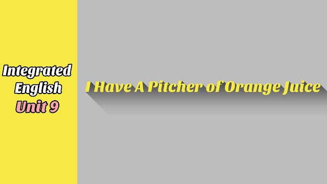 Unit 9 I Have A Pitcher of Orange Juice