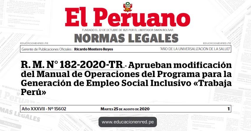 R. M. N° 182-2020-TR.- Aprueban modificación del Manual de Operaciones del Programa para la Generación de Empleo Social Inclusivo «Trabaja Perú»