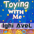 [MUSIC] Ighi AveL _ Toying With Me